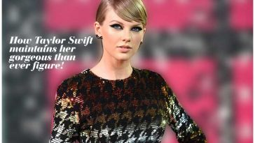 How Taylor Swift Maintains Her Gorgeous Than Ever Figure!
